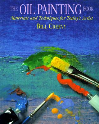 The Oil Painting Book By Creevy, Bill